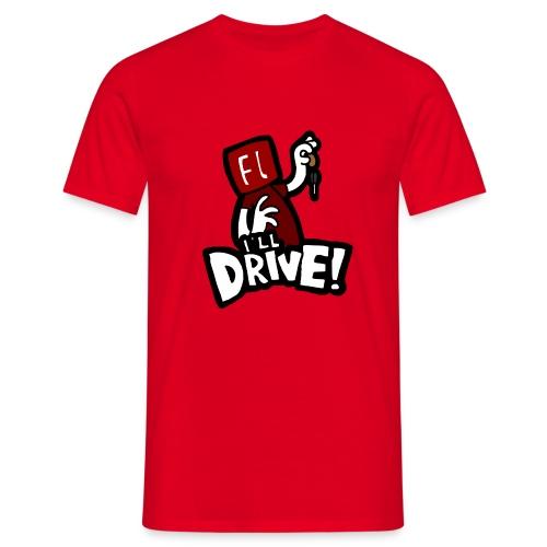 I'll Drive shirt - Men's T-Shirt