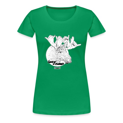 1zwo3 Hang Moose - Frauen Premium T-Shirt