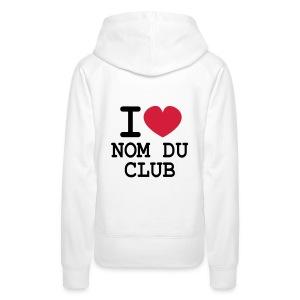 Club! Sweat femme I LOVE modifiable - Sweat-shirt à capuche Premium pour femmes