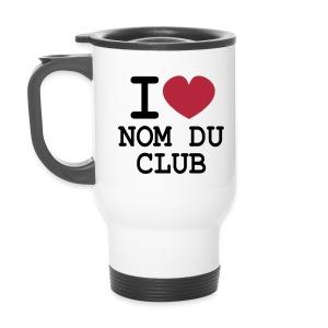 Club! Mug thermos I LOVE modifiable - Mug thermos