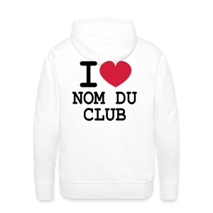 Club! Sweat homme I LOVE modifiable - Sweat-shirt à capuche Premium pour hommes