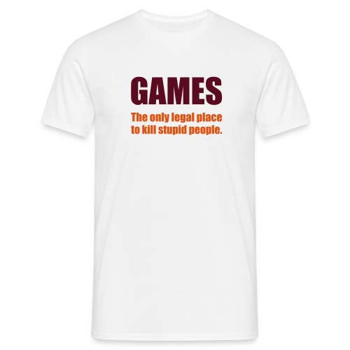 Games , The legal Place to kill People - Männer T-Shirt