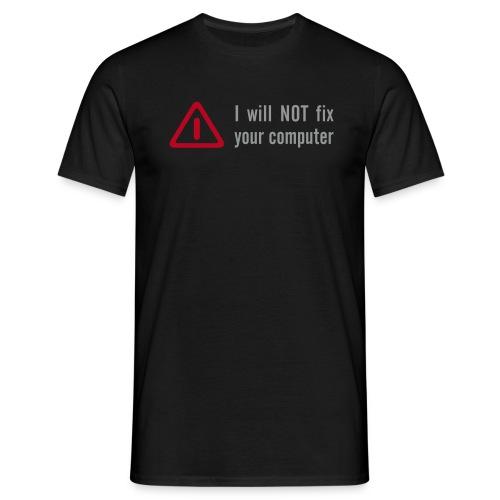 Will not fix - Männer T-Shirt