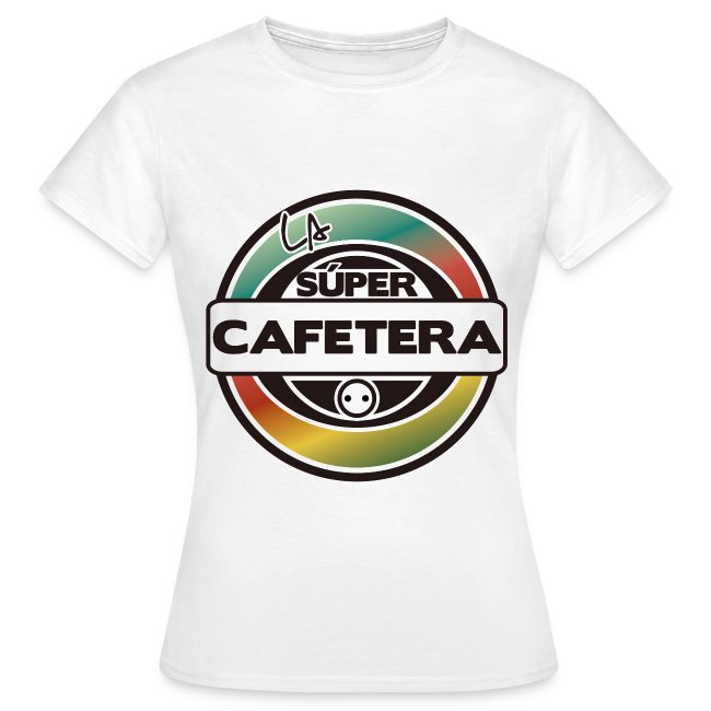 """Camiseta chica """"La Supercafetera"""""""