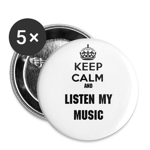 Keep Calm and listen my music  - Paquete de 5 chapas grandes (56 mm)