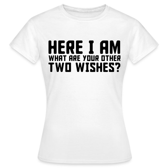 Here I Am T-Shirt for women