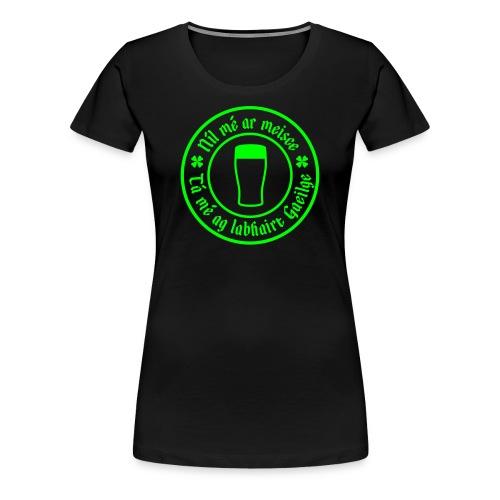 I'm not drunk - Girlz - Women's Premium T-Shirt