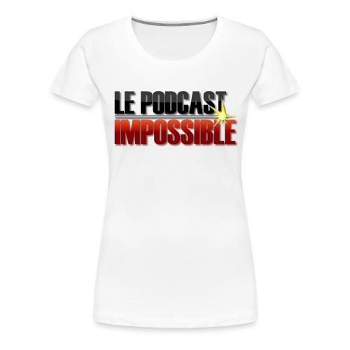 T-shirt Femme Podcast Impossible - T-shirt Premium Femme