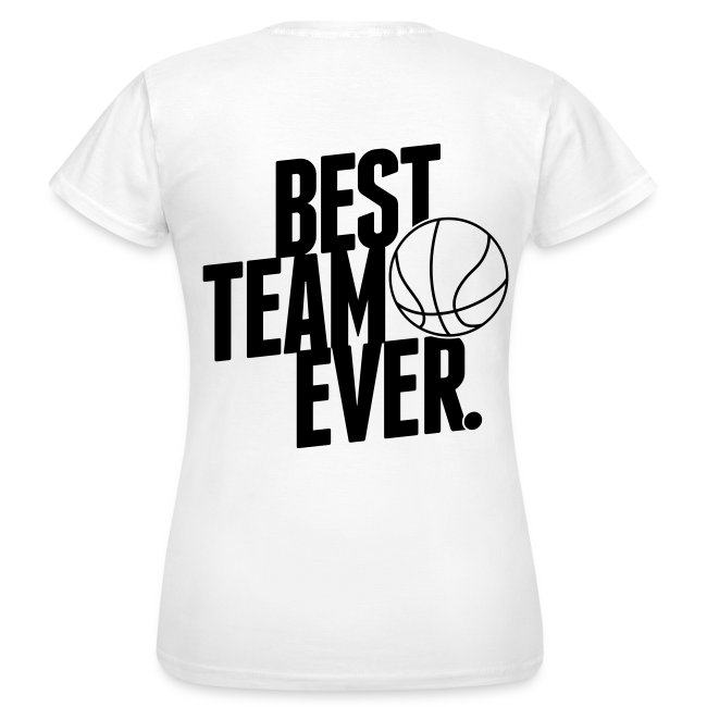 Best Team Ever T-Shirt for women