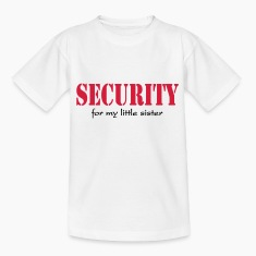 Security for my little Sister Shirts