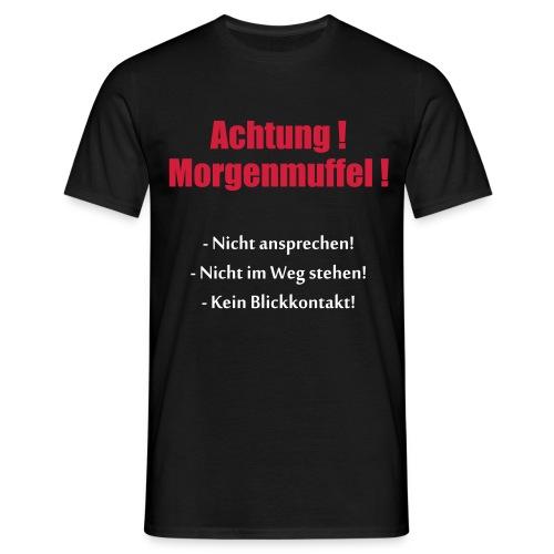 Achtung Morgenmuffel - Rückseite beachten. - Männer T-Shirt