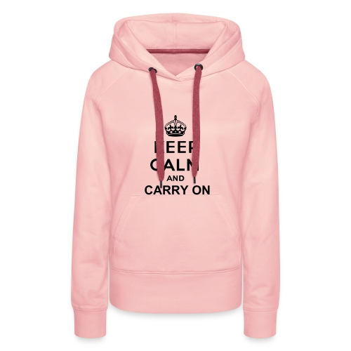 Keep calm and carry on - Vrouwen Premium hoodie