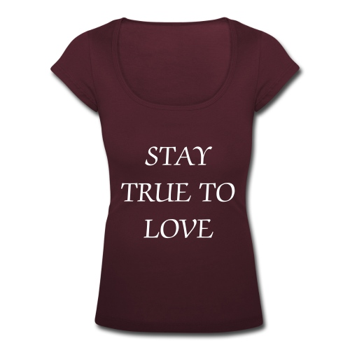 Vrouwen T-shirt met U-hals - Dames shirt. 'stay true to love'