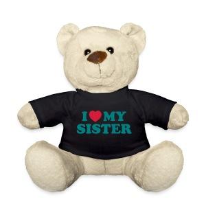 I love my sister teddy - Teddy Bear