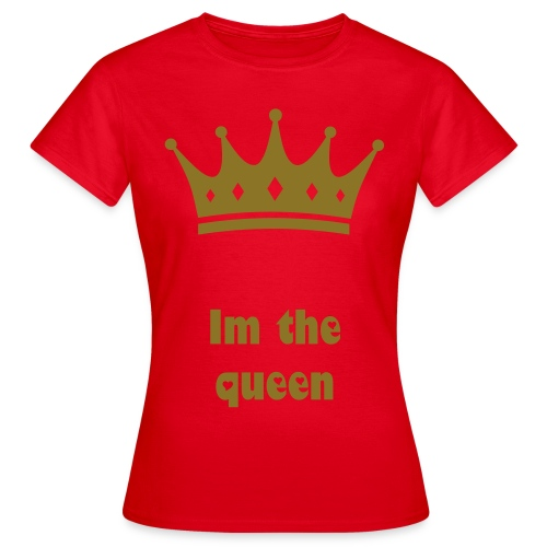 Im the queen - Dame-T-shirt