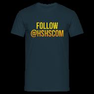 Magliette ~ Maglietta da uomo ~ Follow @HSHScom