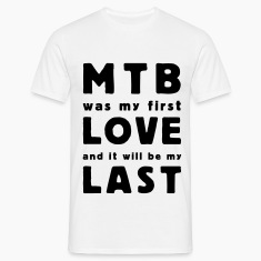 mtb was my first love T-Shirts