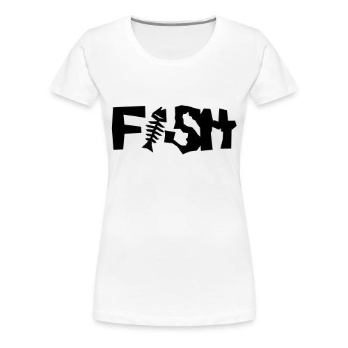 Fish für Frauen - Frauen Premium T-Shirt
