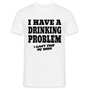Drinking Problem T-Shirt - Men's T-Shirt