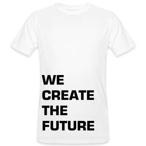 WE CREATE THE FUTURE - man - Men's Organic T-Shirt