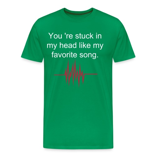 you're stuck in my head like my favorite love song - Mannen Premium T-shirt
