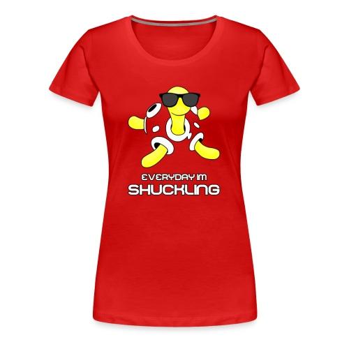 Everyday I'm Shuckling! (womens) - Women's Premium T-Shirt