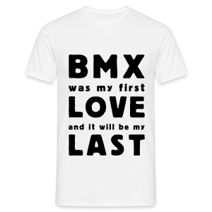 bmx was my first love - Männer T-Shirt