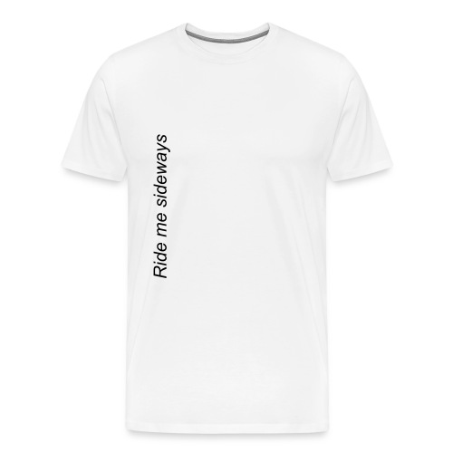 Ride me sideways - Men's Premium T-Shirt