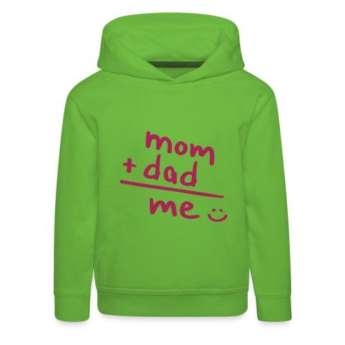 Mom + Dad = Me - Kinder Premium Hoodie