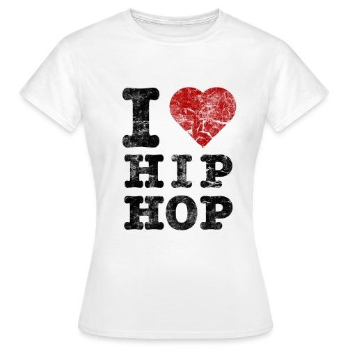 i love hip hop (women) - Vrouwen T-shirt