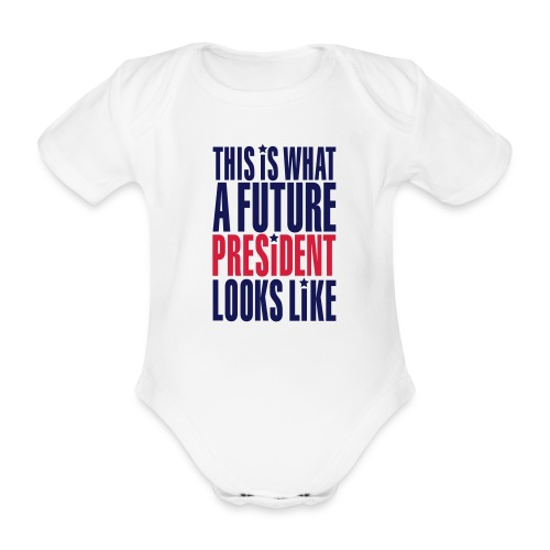 This is what a future president looks like Baby One-piece - Organic Short-sleeved Baby Bodysuit