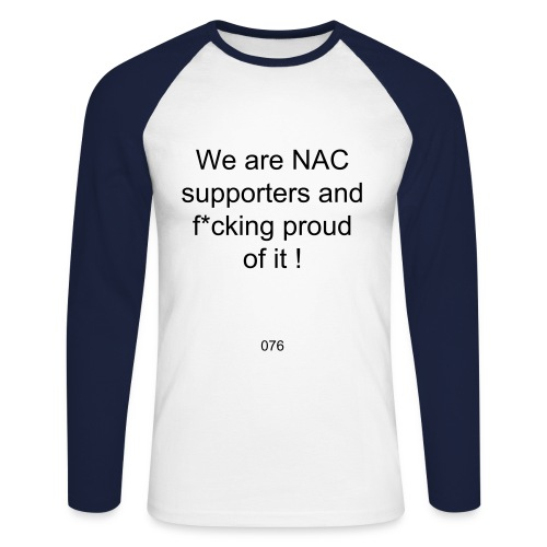 We are NAC supporters and f*cking proud of it ! - Mannen baseballshirt lange mouw