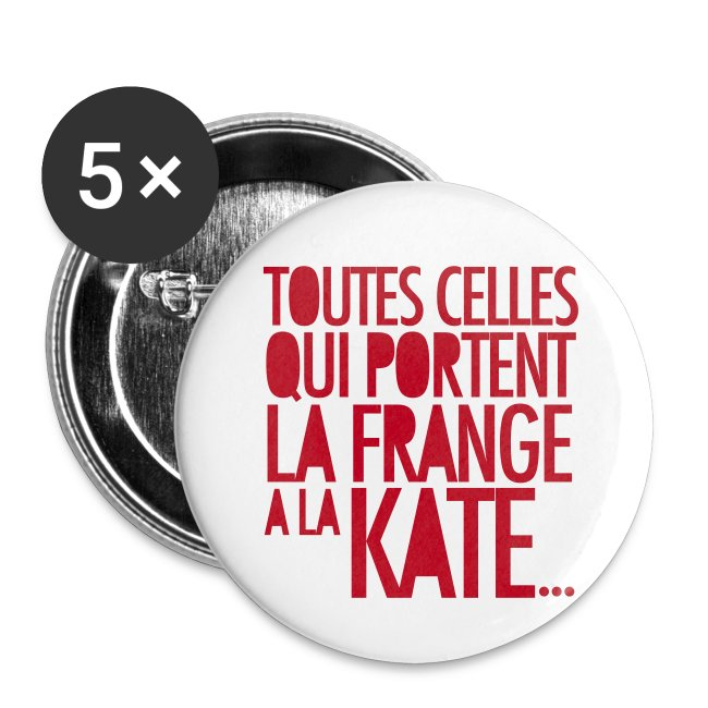 Pack 5 Badges 56mm - Kate