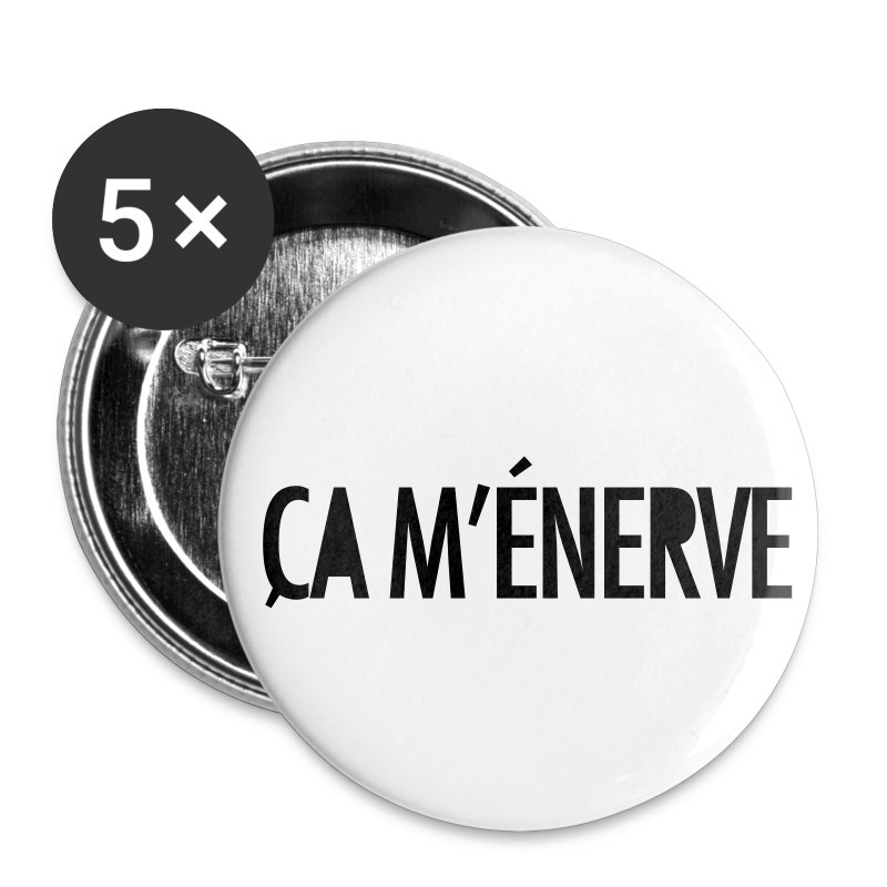 Pack 5 Badges 56mm - Ca m'énerve - Badge grand 56 mm