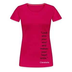 Ladies T-Shirt - Love stirs your soul and makes your heart smile. - Women's Premium T-Shirt