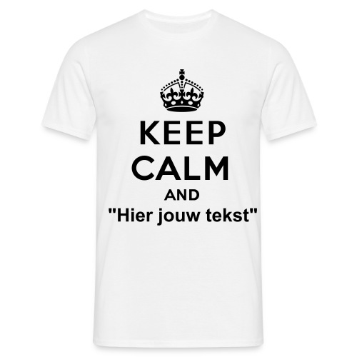 Keep calm and  - Mannen T-shirt