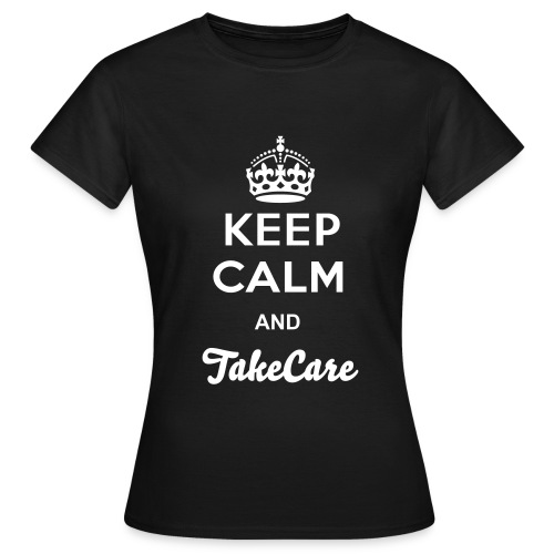 Keep Calm and TakeCare Vrouwen T-Shirt - Vrouwen T-shirt