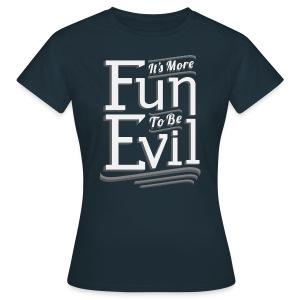 Fun To Be Evil (Women) - Women's T-Shirt