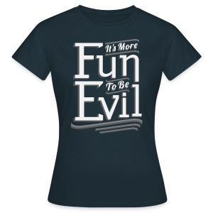 Fun To Be Evil (Women) - Women's T-Shirt