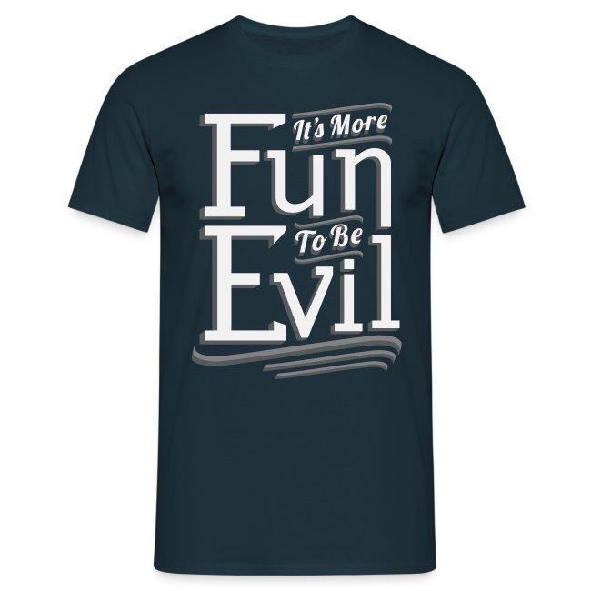 Fun To Be Evil (Men)