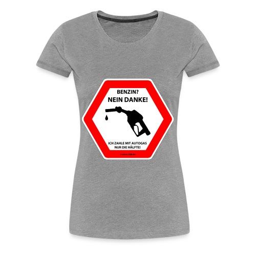 Benzin? Nein Danke! - Frauen Premium T-Shirt