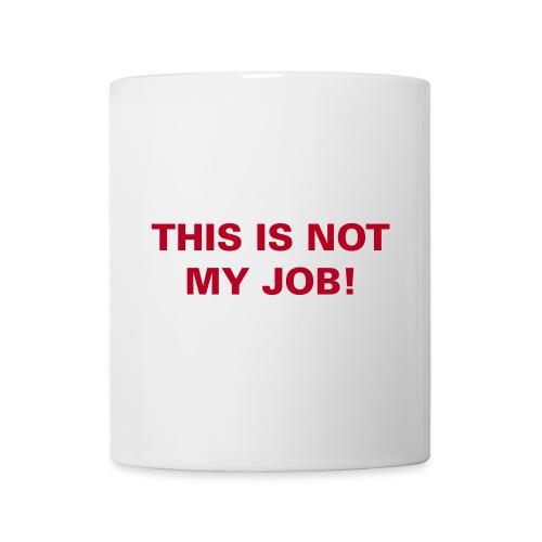 this is not my job - Mug