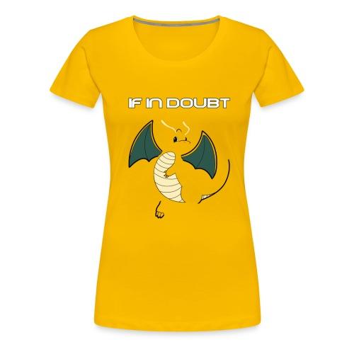 If in Doubt...Dragonite! (Women's) - Women's Premium T-Shirt