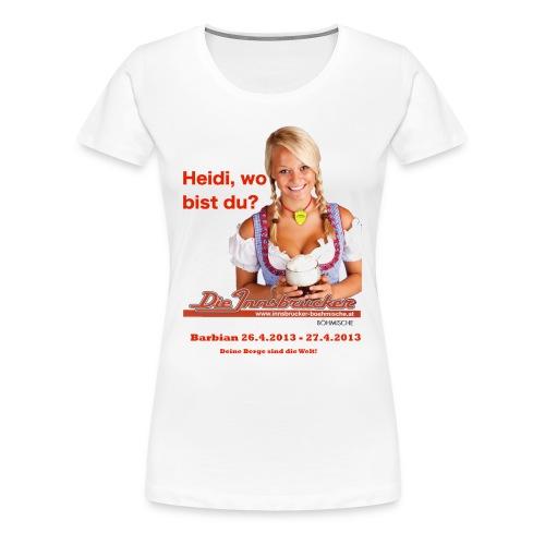 Heidi Wo Bist Du T-shirt - Vrouwen Premium T-shirt