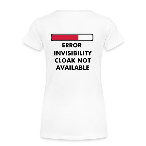 Invisibility Cloak not availablr - Women's Premium T-Shirt