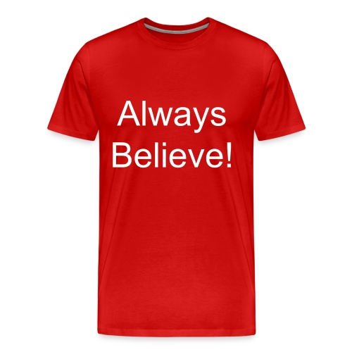We Always Believe - Men's Premium T-Shirt