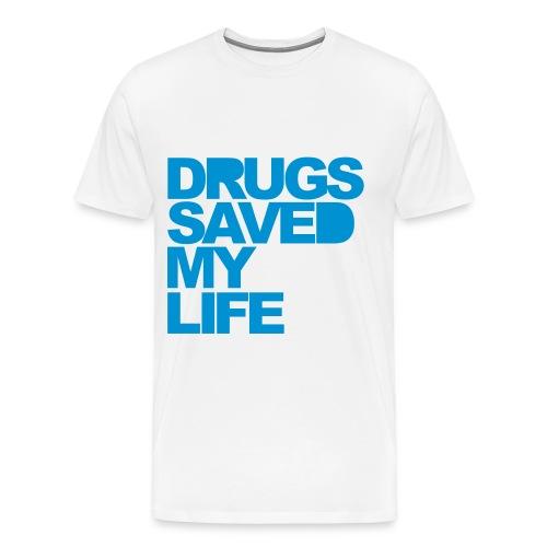 T-shirt - Drugs saved my life  - T-shirt Premium Homme