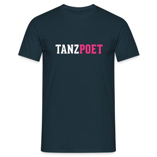 Tanzpoet - Männer T-Shirt