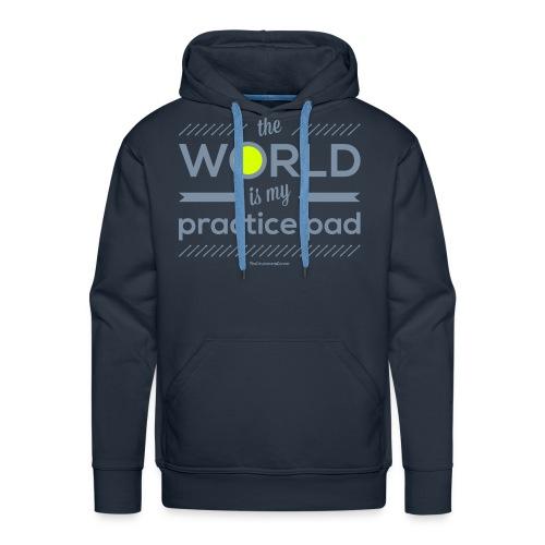 The World Is My Practice Pad - Hoodie - Men's Premium Hoodie