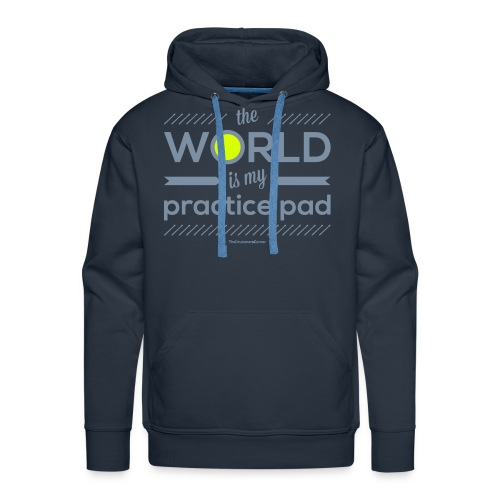 The World Is My Practice Pad - Hoodie - Men's Premium Hoodie
